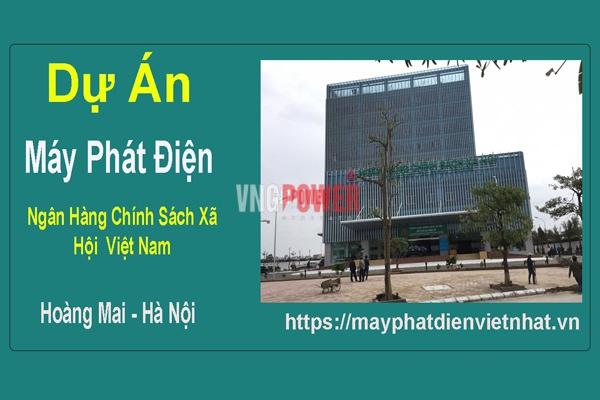 Dự Án Máy Phát Điện Ngân Hàng Chính Sách Xã Hội Việt Nam