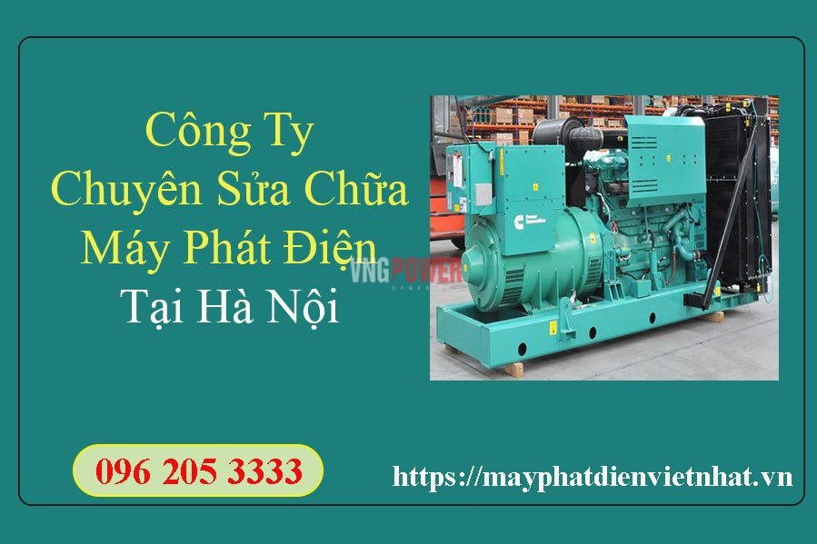 cong-ty-chuyen-sua-chua-may-phat-dien-tai-ha-noi